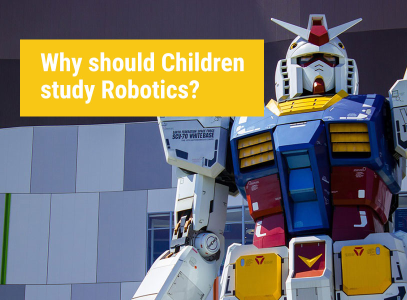 Why should Children study Robotics?