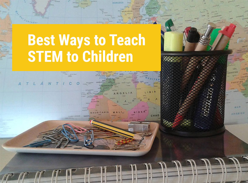 Best Ways to Teach STEM to Children