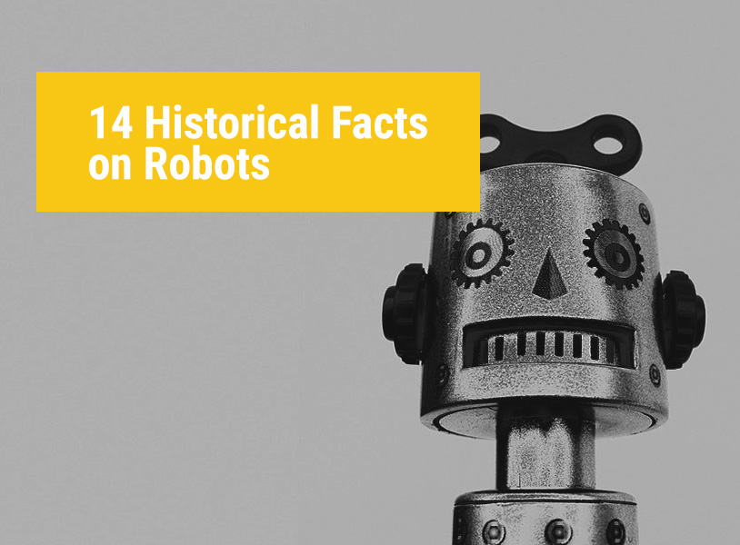 14 Historical Facts on Robots