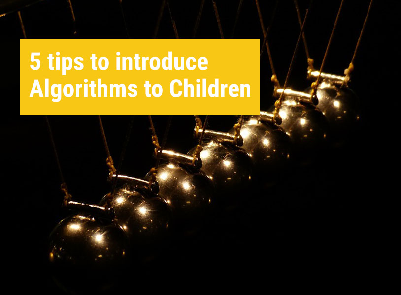 5 tips to introduce Algorithms to Children