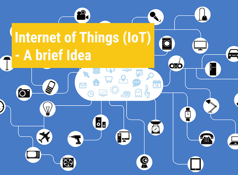 Internet of Things (IoT) - A brief Idea