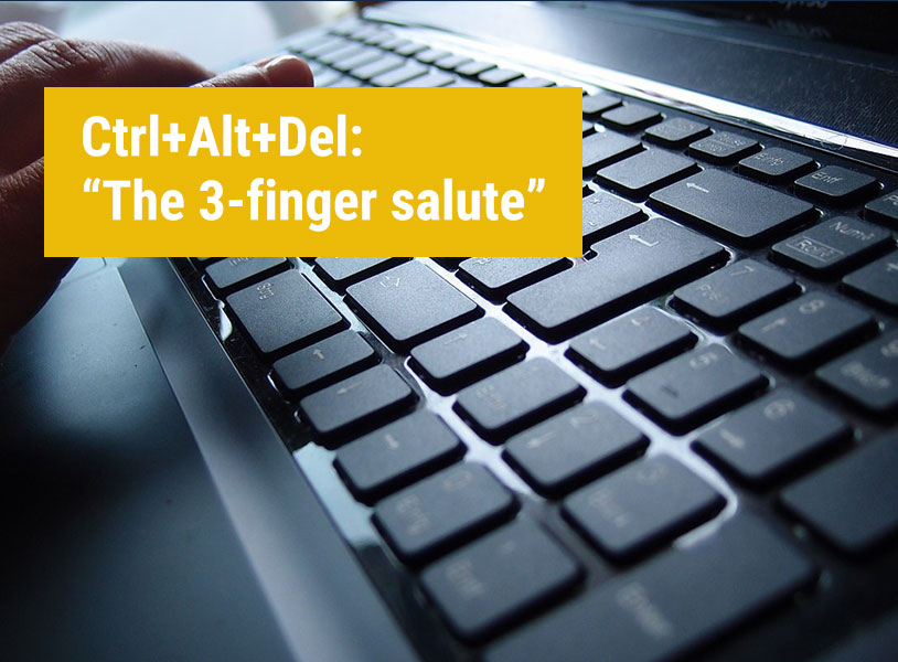 "Ctrl+Alt+Del: ""The 3-finger salute"""