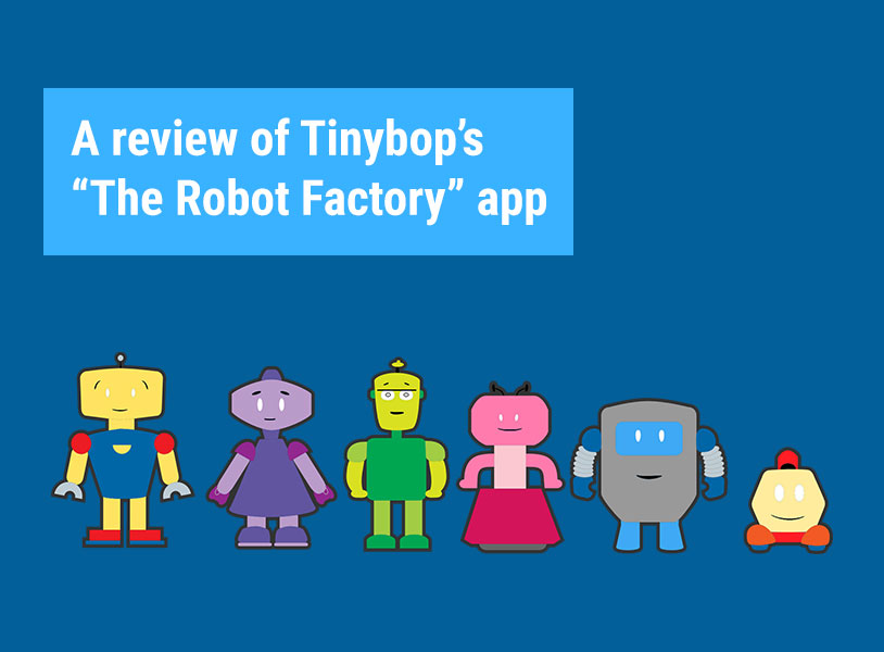 "A review of Tinybop's ""The Robot Factory"" app"