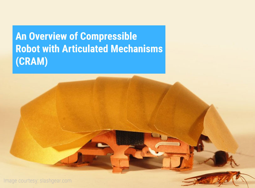 An Overview of Compressible Robot with Articulated Mechanisms (CRAM)