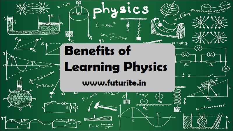 Benefits of Learning Physics